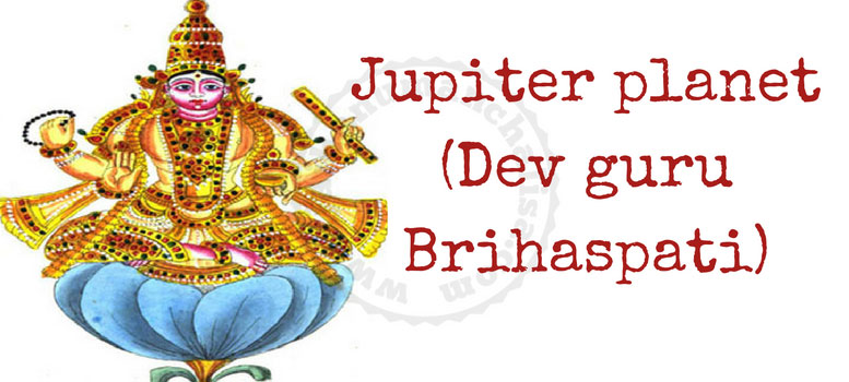 Jupiter planet (Dev guru Brihaspati)